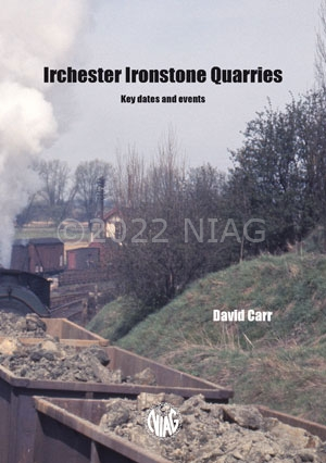 the cover of the publication Irchester Ironstone Quarries: Key dates and events
