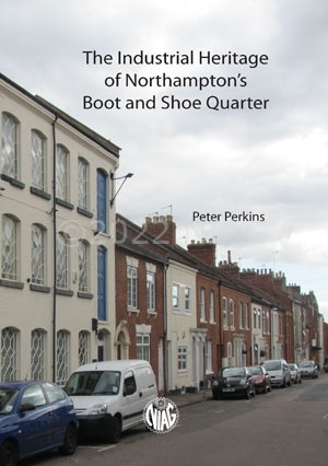 the cover of Industrial Heritage of Northampton's Boot and Shoe Quarter